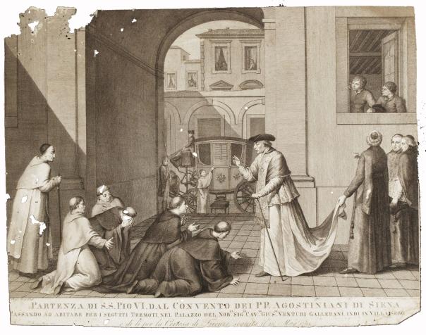 Partenza di S.S. Pio VI dal convento dei P.P. Agostiniani di Siena: passando ad abitare per i seguiti tremoti [...] il 26 maggio 1798, incisione di Girolamo Carattoni da un disegno originale di G. Beys (Roma, 1801).